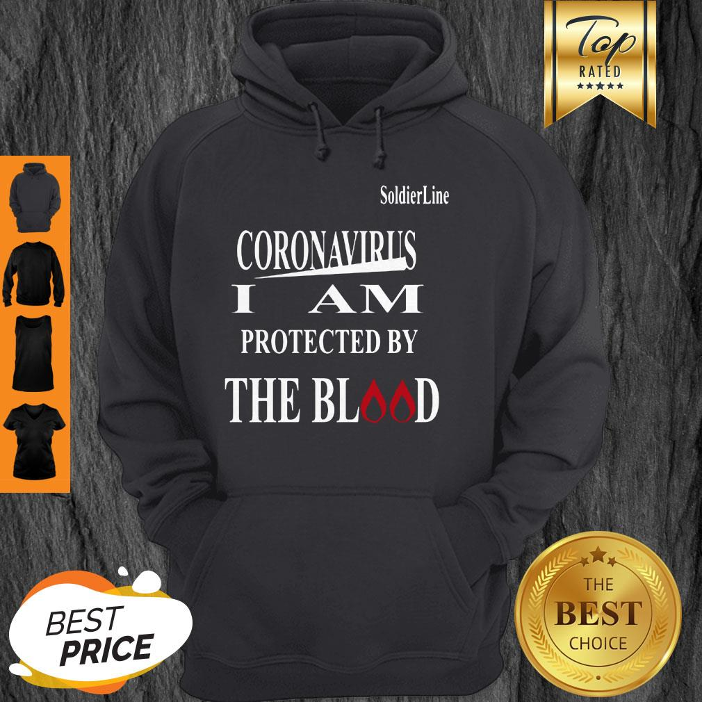 Soldier Line Coronavirus I Am Protected By The Blood Hoodie