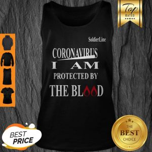 Soldier Line Coronavirus I Am Protected By The Blood Tank Top