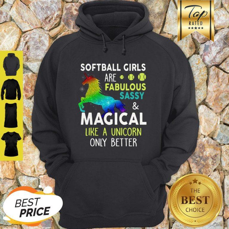 Softball Girls Are Fabulous Sassy & Magical Like A Unicorn Only Better Hoodie