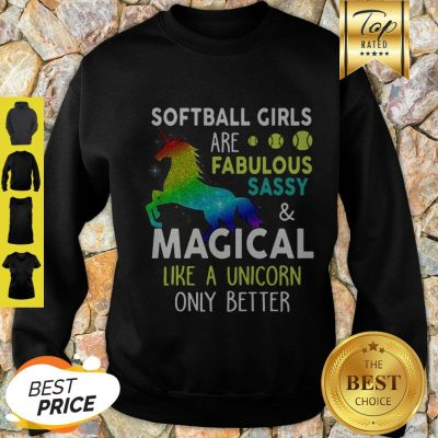 Softball Girls Are Fabulous Sassy & Magical Like A Unicorn Only Better Sweatshirt