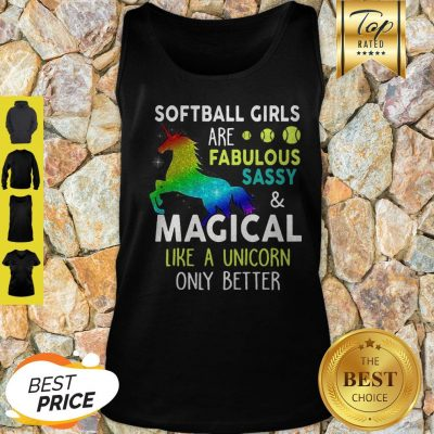 Softball Girls Are Fabulous Sassy & Magical Like A Unicorn Only Better Tank Top