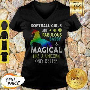 Softball Girls Are Fabulous Sassy & Magical Like A Unicorn Only Better V-neck