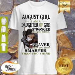 Warrior Woman August Girl I Am A Daughter Of God Stronger Than You Believe Shirt