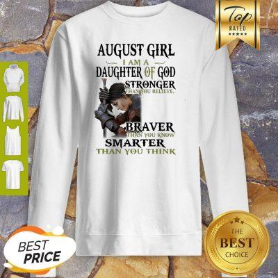 Warrior Woman August Girl I Am A Daughter Of God Stronger Than You Believe Sweatshirt
