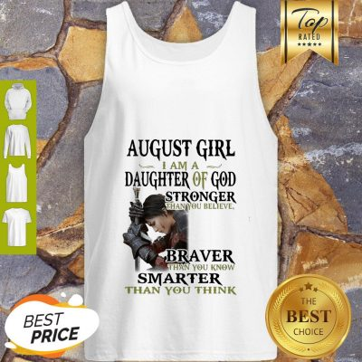 Warrior Woman August Girl I Am A Daughter Of God Stronger Than You Believe Tank Top