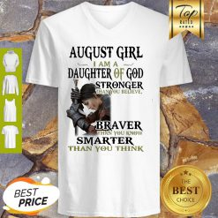 Warrior Woman August Girl I Am A Daughter Of God Stronger Than You Believe V-neck