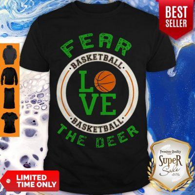 Fear Basketball Love Basketball The Deer Shirt
