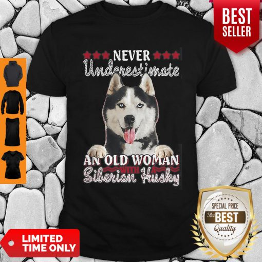 Never Underestimate An Old Woman Siberian Husky Shirt