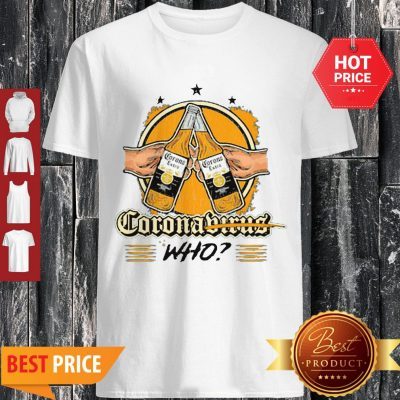 Official Corona Extra Corobiruz Who Shirt