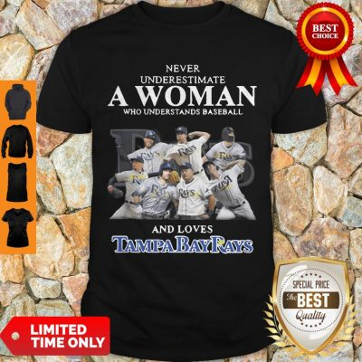 Never Underestimate A Woman Who Understands Love Tampa Bay Rays Shirt