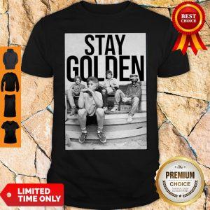 Official Nice Stay Golden The Golden Girls Shirt