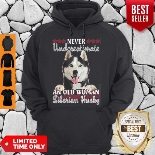 Never Underestimate An Old Woman Siberian Husky Hoodie