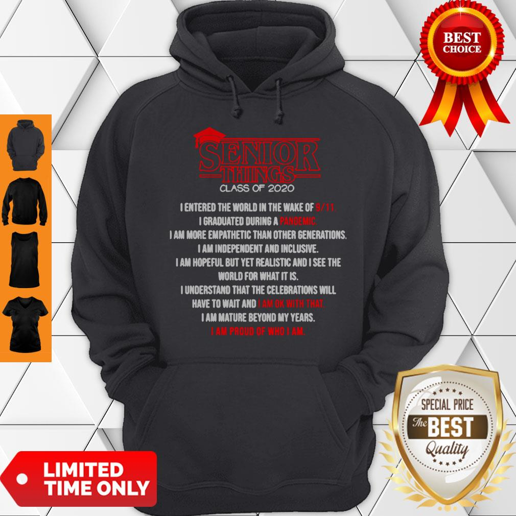 Senior Things Class Of 2020 I Am Proud Of Who I Am Hoodie
