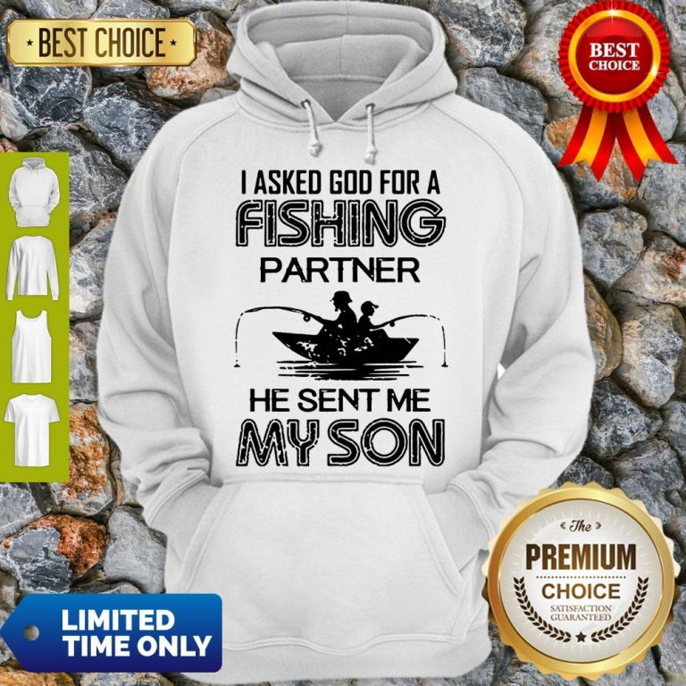 I Asked God For A Fishing Partner He Sent Me My Son Father Day Hoodie