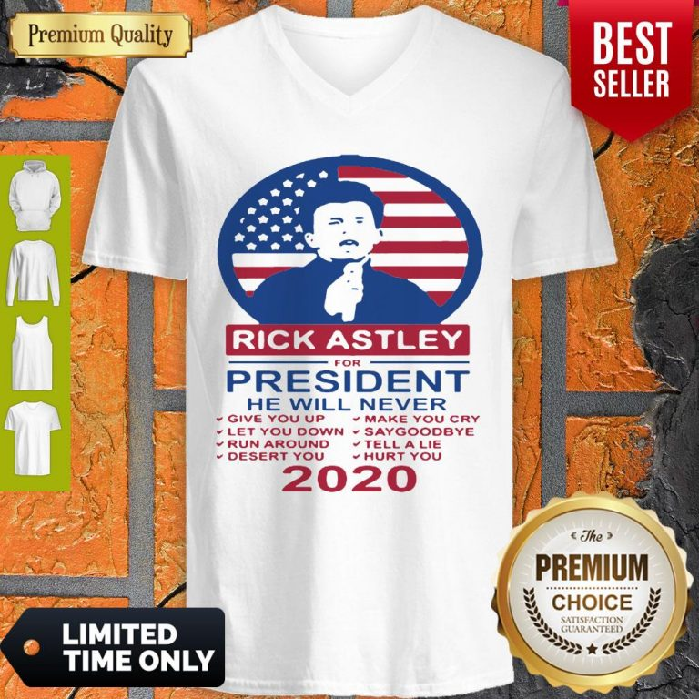 Rick Astley For President 2020 He Will Never Make You Cry V-neck