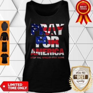 Pray For America Stop The Spread Stay Home American Flag Tank Top