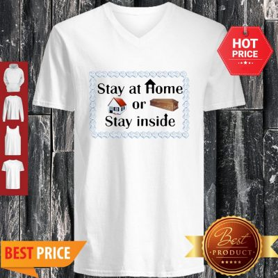Official Stay At Home Or Stay Inside V-neck