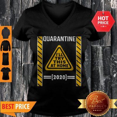 Quarantine I'll Try This At Home 2020 V-neck