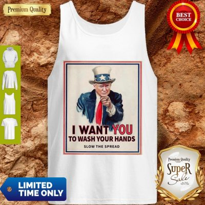 Donald Trump I Want You To Wash Your Hands Slow The Spread Tank Top