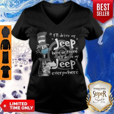 Dr. Seuss Mask I'll Drive My Jeep Here Or There Everywhere V-neck