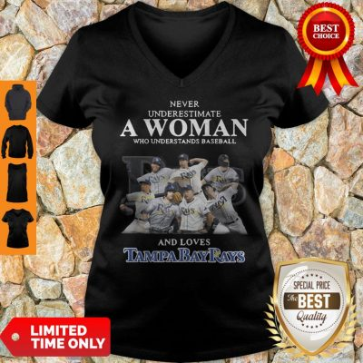 Never Underestimate A Woman Who Understands Love Tampa Bay Rays V-neck