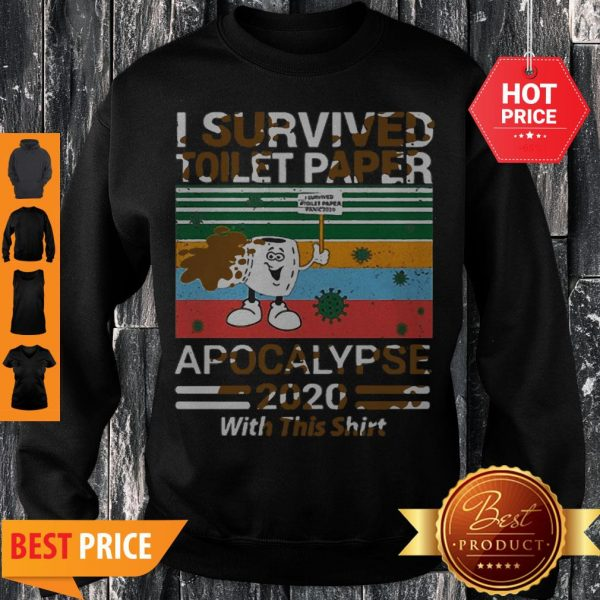 Vintage I Survived Toilet Paper Panic 2020 Apocalypse 2020 With This Sweatshirt