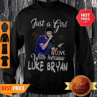 Just A Girl In Love With Her Luke Bryan Sweatshirt