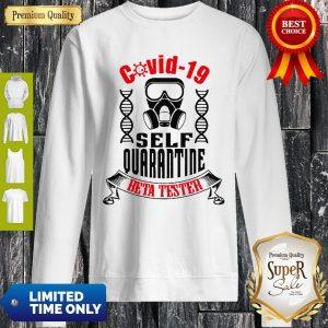 Covid-19 Self Quarantine Beta Tester Coronavirus Sweatshirt