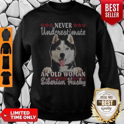 Never Underestimate An Old Woman Siberian Husky Sweatshirt
