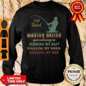 Sapt David Master Baiter Specializing In Jerking My Bait Sweatshirt