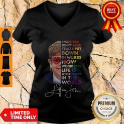 Funny Elton John How Wonderful Life Is While You're In The World Signature V-neck