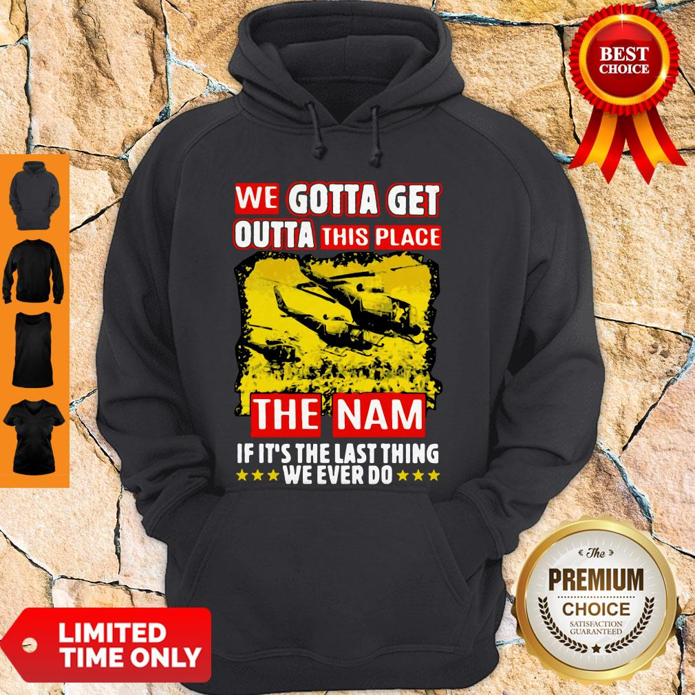 Funny We Gotta Get Outta This Place Hoodie