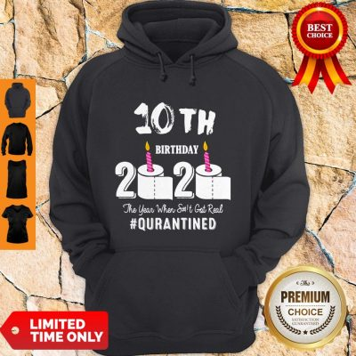 Top 10th Birthday 2020 The Year When Shit Got Real Pin Hoodie