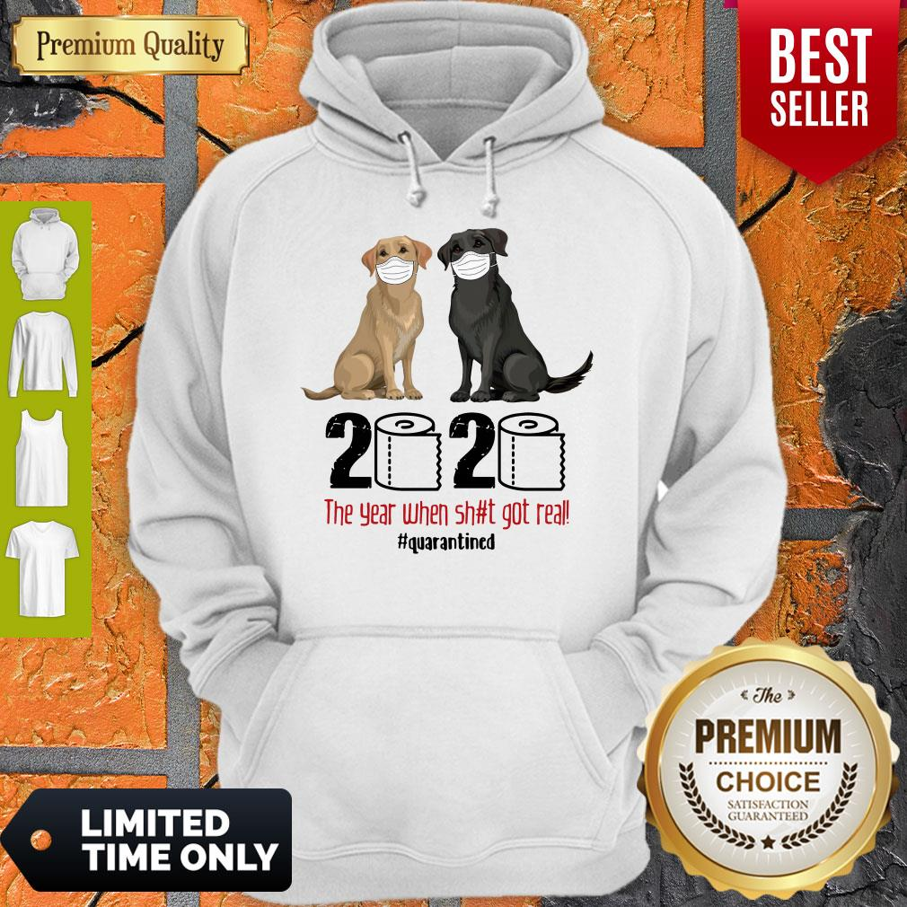 Good Labrador Retriever Face Mask 2020 The Year When Shit Got Real Quarantined Hoodie