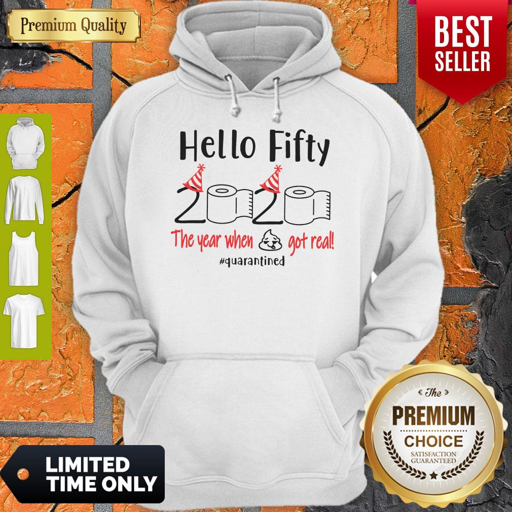 Pretty Hello Fifty 2020 The Year When Got Real Quarantined Hoodie