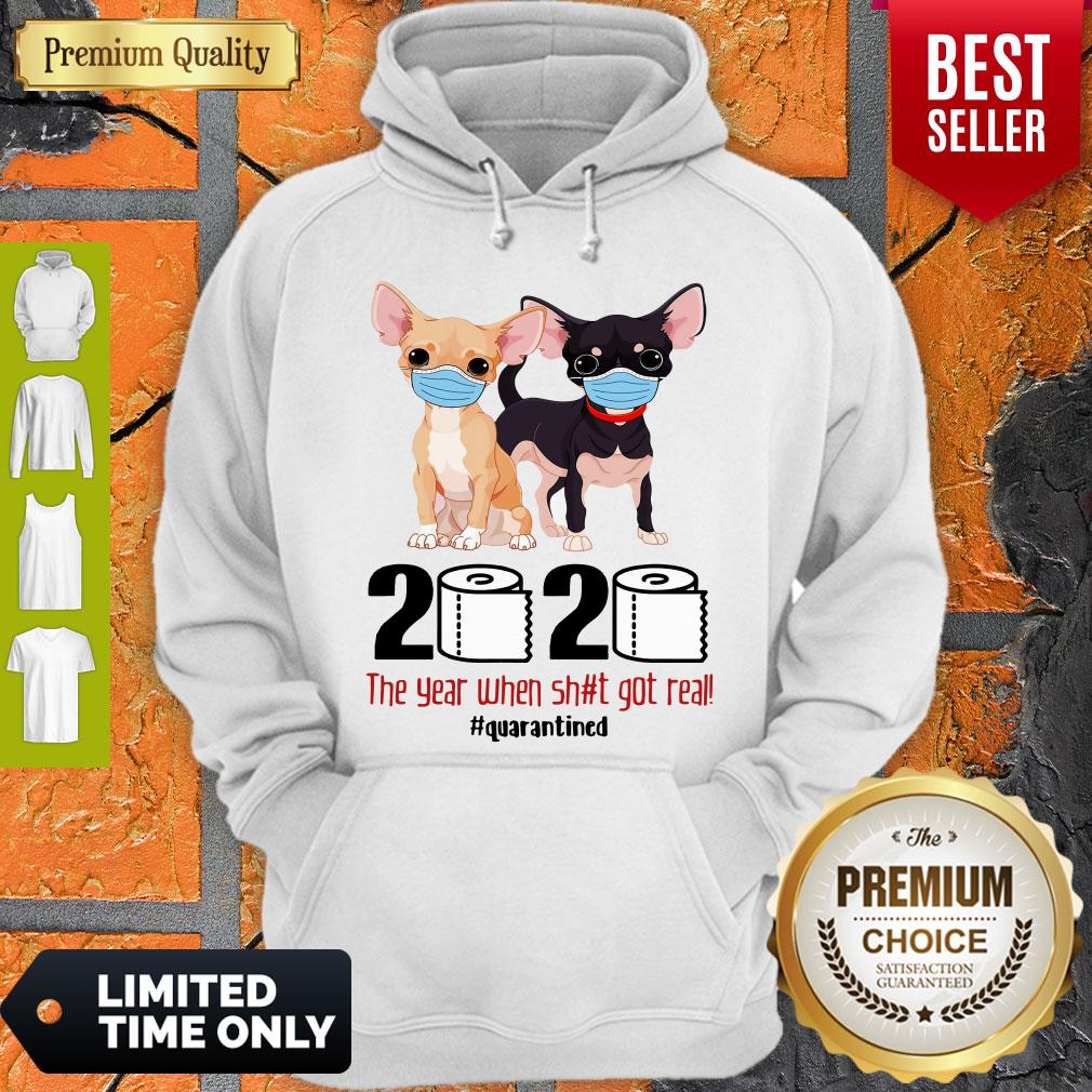 Top Chihuahua Face Mask 2020 The Year When Shit Got Real Quarantined Hoodie