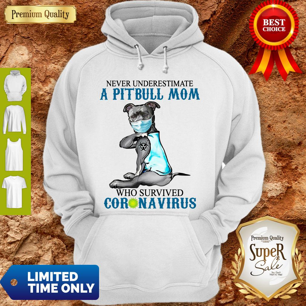 Official Never Underestimate A Pitbull Mom Who Survived Coronavirus Hoodie