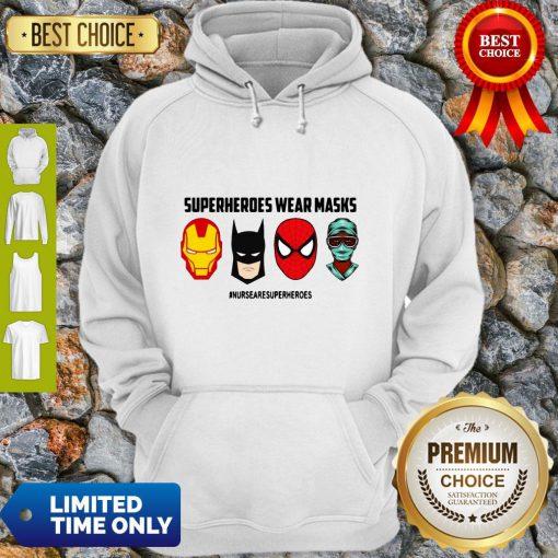 Top Superheroes Wear Masks Nurses Are Superheroes Hoodie