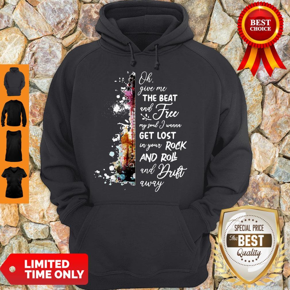 Pretty Oh Give Me The Beat And Free My Soul I Wanna Get Lost In You Rock And Roll Hoodie