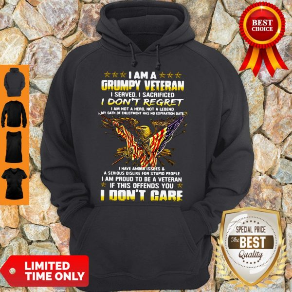 Official I Am A Grumpy Veteran I Served I Sacrificed I Don't Regret And I Don't Care Hoodie