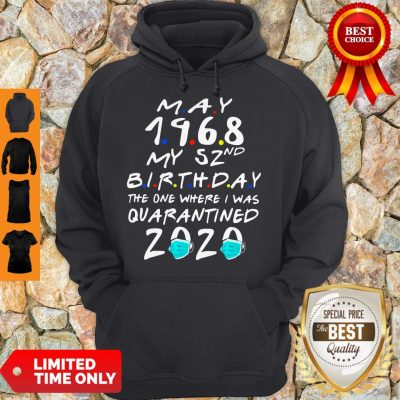 Official May 1968 My 52nd Birthday The One Where I Was Quarantined 2020 Hoodie