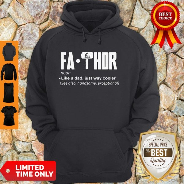 Pretty Fa-Thor Like A Dad Just Way Cooler Hoodie