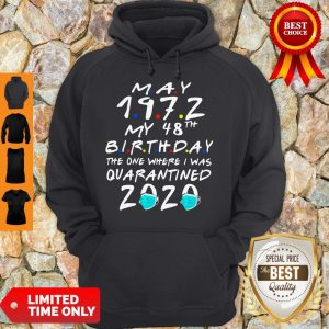 Pretty May 1972 My 48th Birthday The One Where I Was Quarantined 2020 Hoodie
