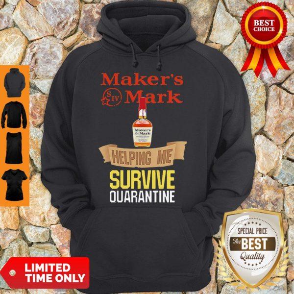 Top Maker's Mark Helping Me Survive Quarantine Hoodie