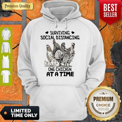 Top Surviving Social Distancing One Chicken At A Time Hoodie