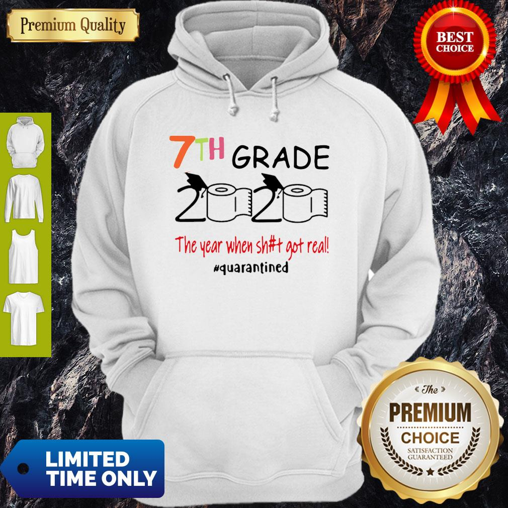 Nice 7th Grade 2020 The Year When Shit Got Real #Quarantined Hoodie