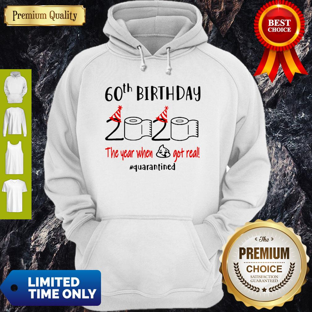 Funny 60th Birthday 2020 The Year When Shit Got Real #Quarantined Toilet Paper Hoodie