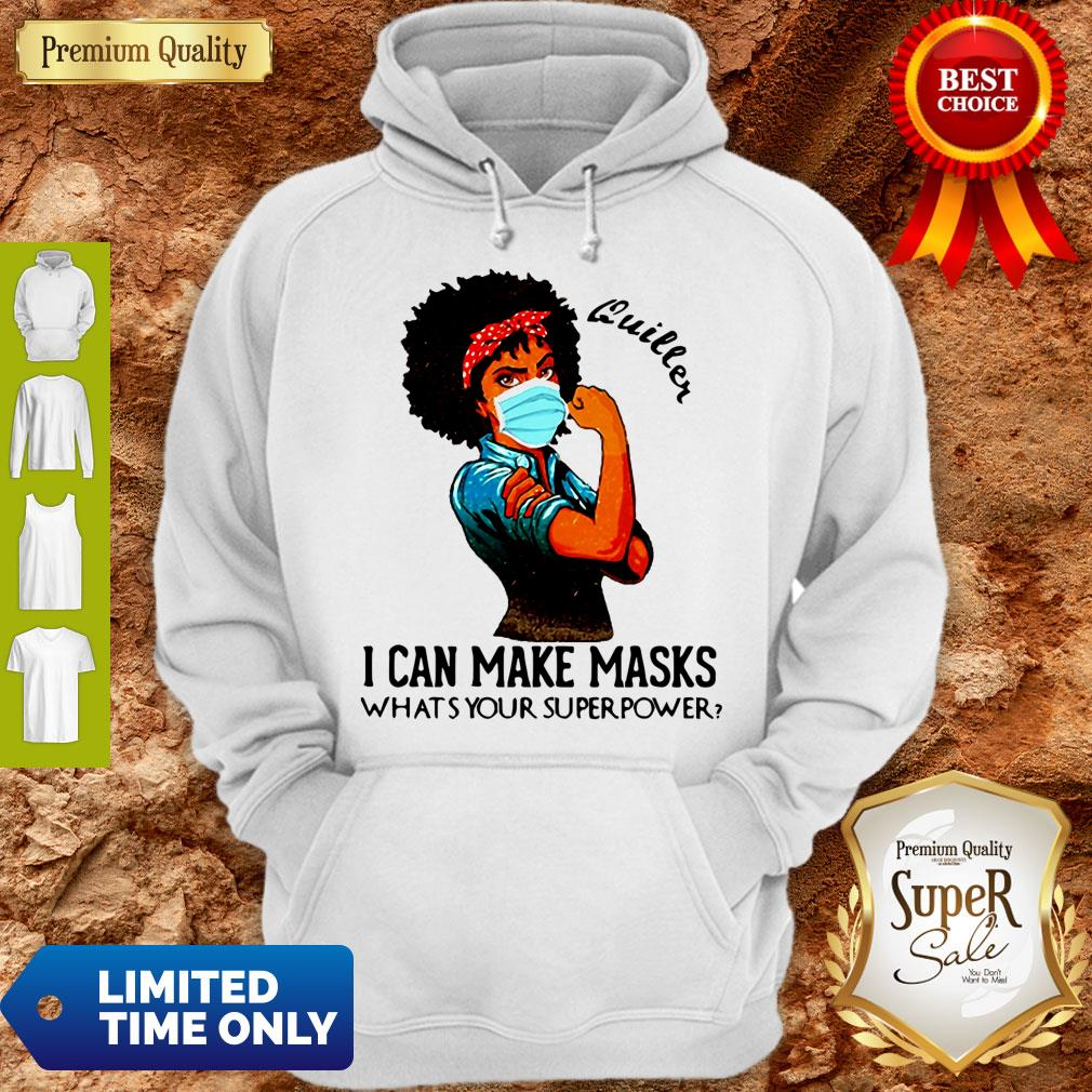 Pretty Black Girl Quilter I Can Make Masks What's Your Superpower Hoodie