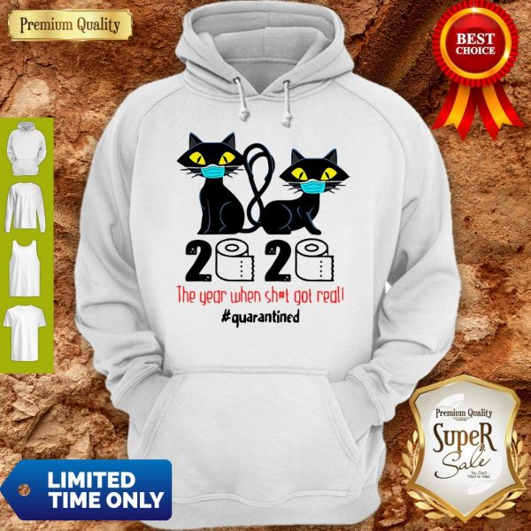 Premium Black Cats 2020 The Year When Shit Got Real #Quarantined Toilet Paper Hoodie