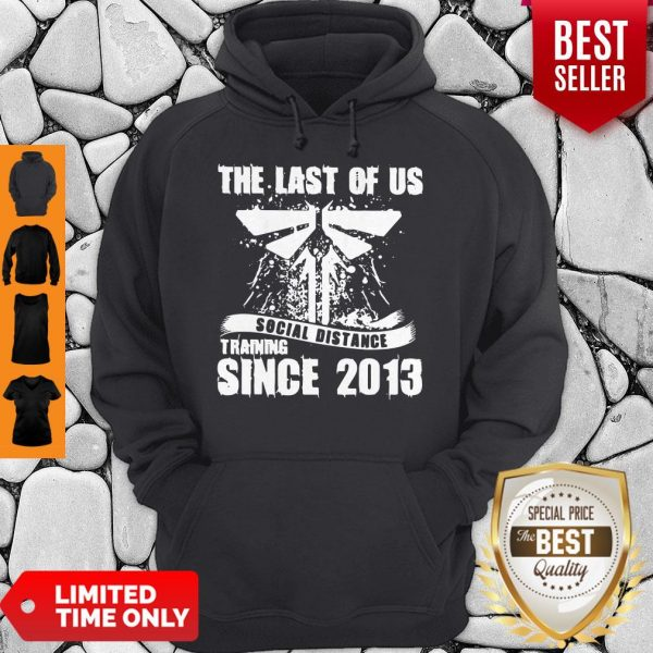 Official TLOU Social Distance Training Since 2013 Hoodie